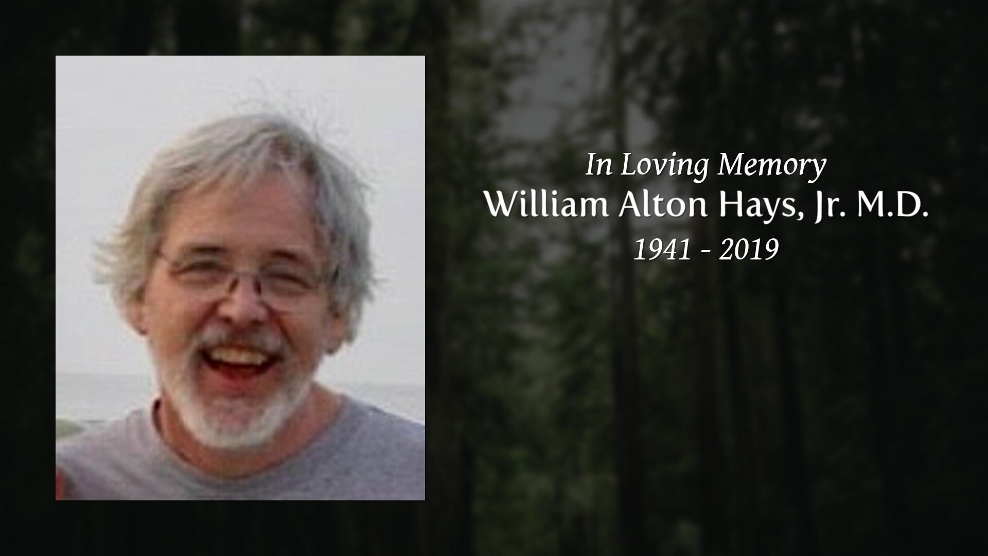 Obituary for William Alton Hays, Jr  M D  | Lord & Stephens