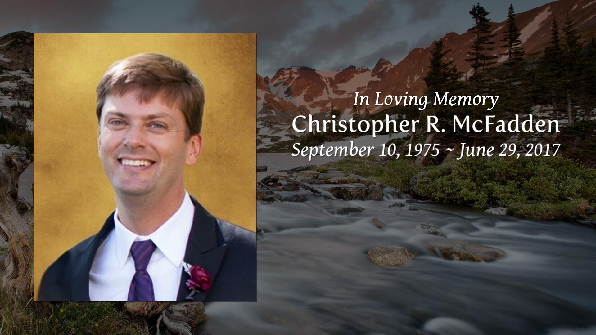 Obituary for Christopher R  McFadden