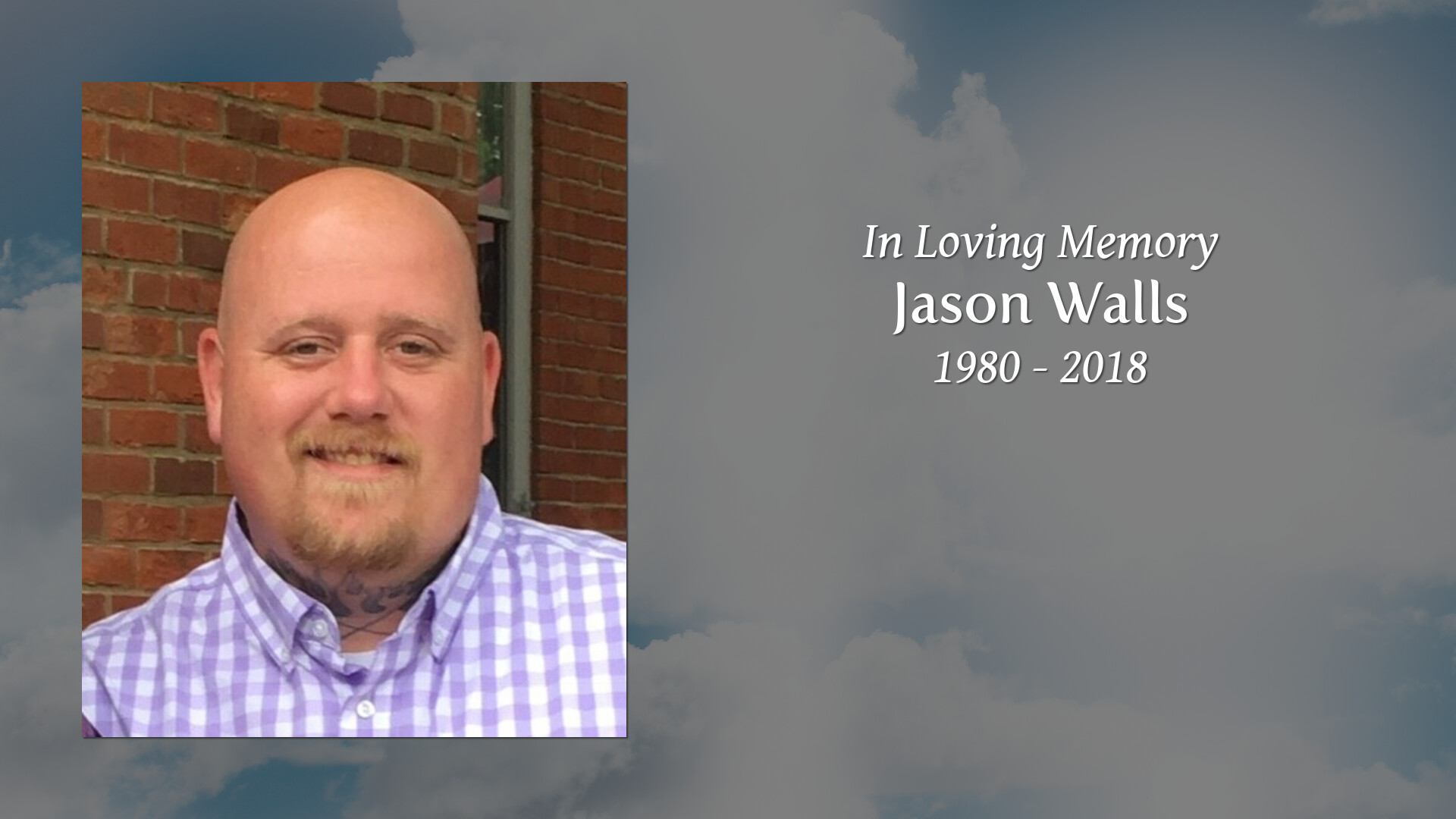 Newcomer Family Obituaries - Jason Paul Walls 1980 - 2018 - Newcomer  Cremations, Funerals & Receptions.