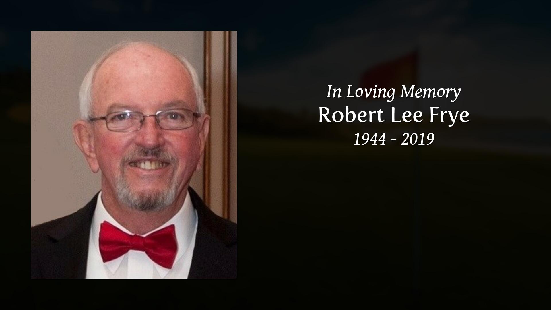 Obituary for Robert Lee Frye | O'Quinn-Peebles-Phillips