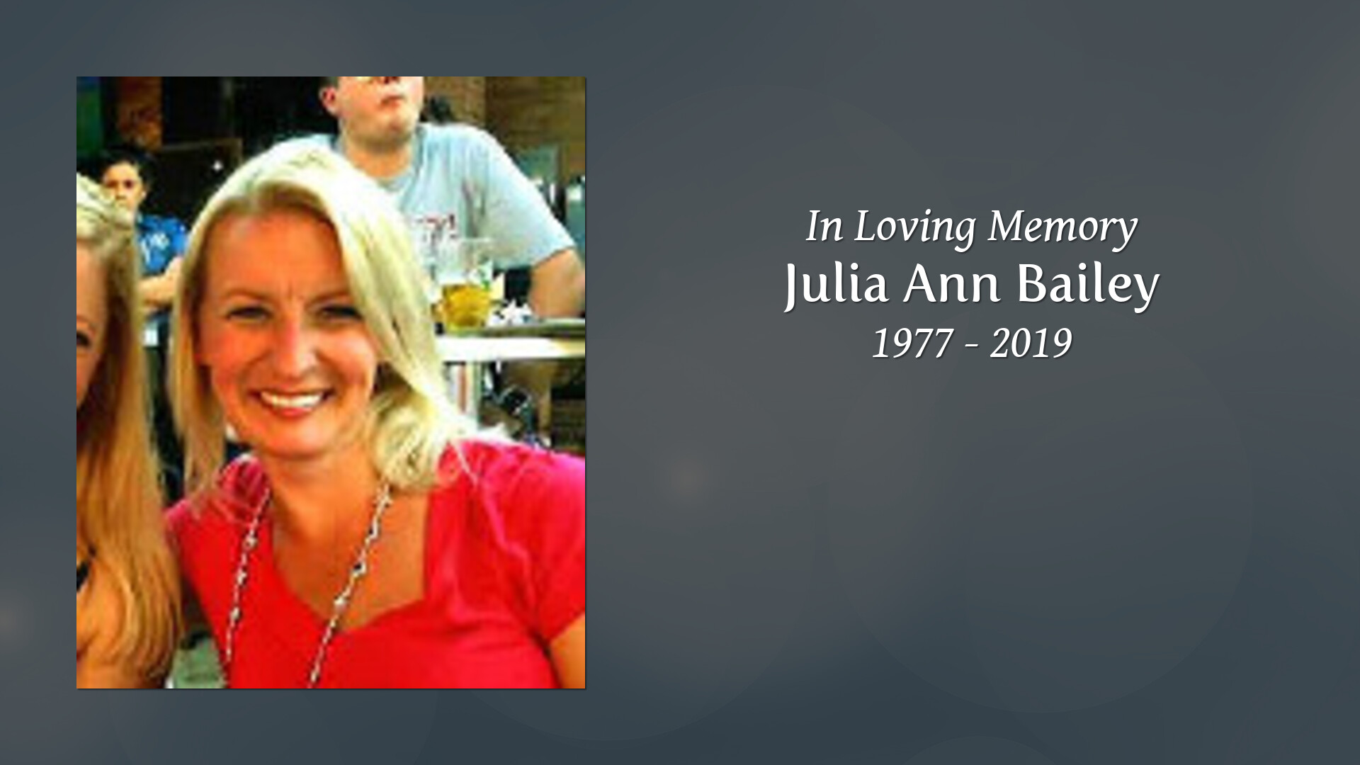 Julia Ann Bailey Tribute Video