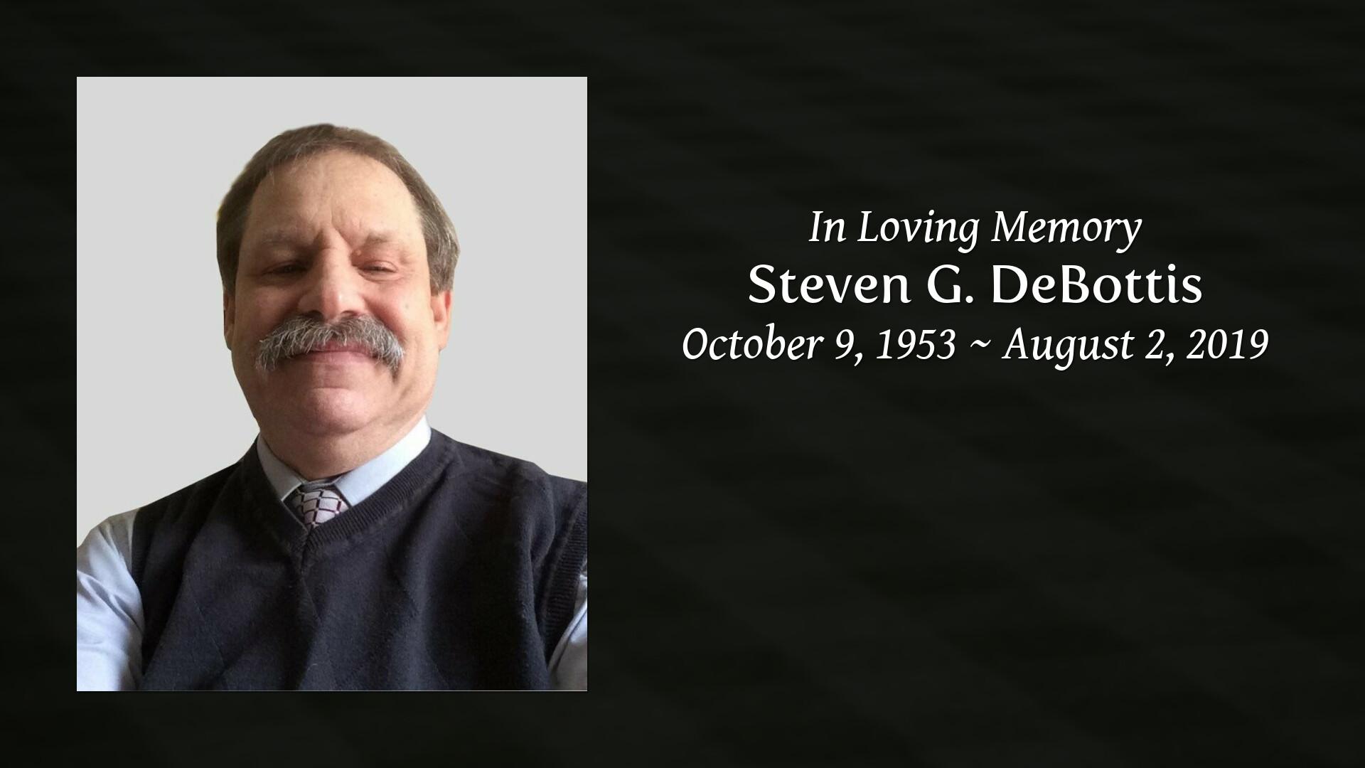 Obituary of Steven G  DeBottis | Thomas E Burger Funeral Home, Inc