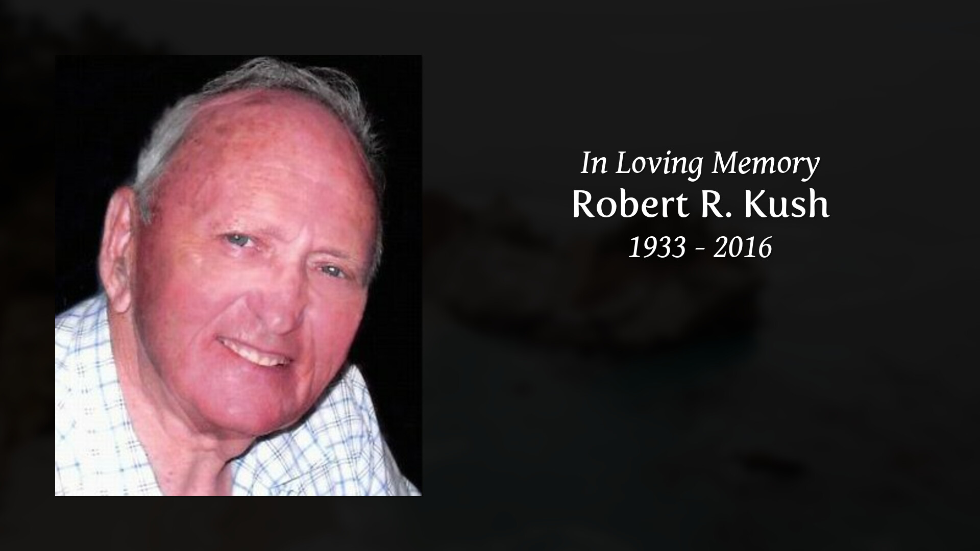 Obituaries - Robert R  Kush